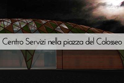 Centro Servizi nella piazza del Colosseo
